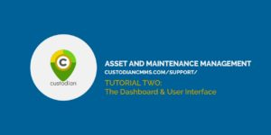 Title Card: Custodian CMMS Tutorial 2 - The Dashboard and Interface